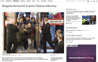 """The Chinese led the way in the rush to the Boxing Day sales, flocking to department stores to grab designer goods"", The Times of London, 27 December 2011"